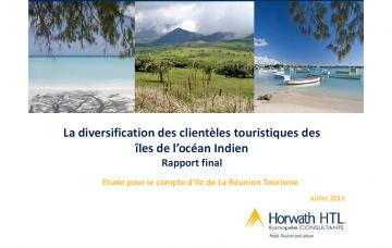 LA DIVERSIFICATION DES CLIENTÈLES TOURISTIQUES DES ÎLES DE L'OCÉAN INDIEN - RAPPORT FINAL
