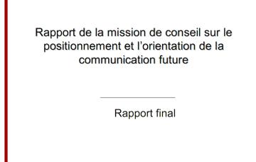 Rapport de la mission de conseil sur le positionnement et l'orientation de la communication future